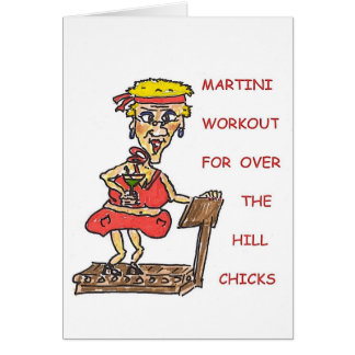 MARTINI WORKOUT FOR OVER THE HILL CHICKS BIRTHDAY CARD