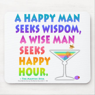 MARTINI ZEN: Wise Man Seeks Happy Hour  Mousepad