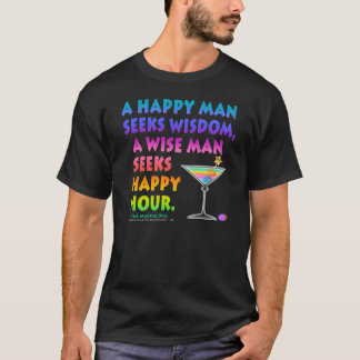 MARTINI ZEN: Wise Man Seeks Happy Hour T-shirt