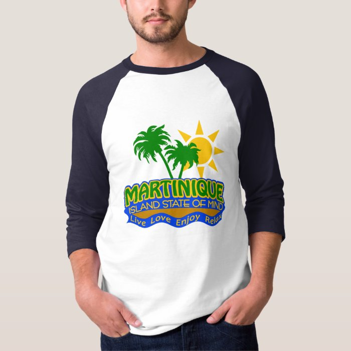 Martinique State of Mind shirt - choose style