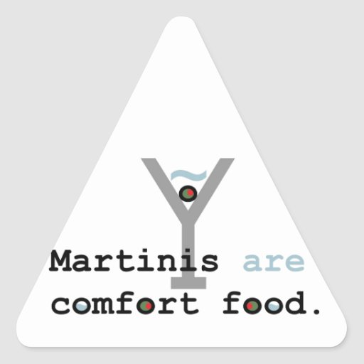 Martinis are Comfort Food Triangle Sticker