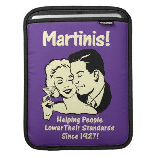 Martinis: Helping Lower Standards Sleeve For iPads