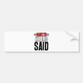 Martyr Khalid Said Car Bumper Sticker