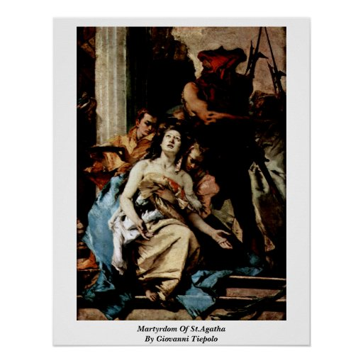 Martyrdom Of St.Agatha By Giovanni Tiepolo Posters