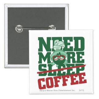 MARVIN el MARTIAN™ - necesite más café Pin Cuadrado