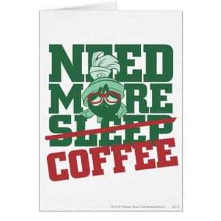 MARVIN el MARTIAN™ - necesite más café Tarjeta De Felicitación