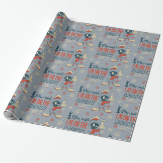 MARVIN THE MARTIAN™- I'm On The Naughty List? Wrapping Paper