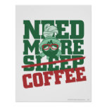 MARVIN THE MARTIAN™ - Need More Coffee Poster