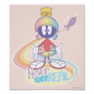 MARVIN THE MARTIAN™ Never Get Real Poster