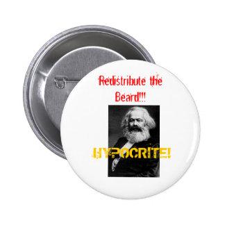 marx, HYPOCRITE!, Redistribute the Beard!!! Pin