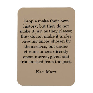 """Marx quote """"People Make Their Own History..."""" Magnet"""