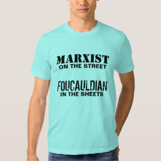 Marxist on the Street/Foucauldian in the Sheets T-Shirt