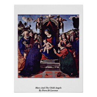 Mary And The Child Angels By Piero Di Lorenzo Poster