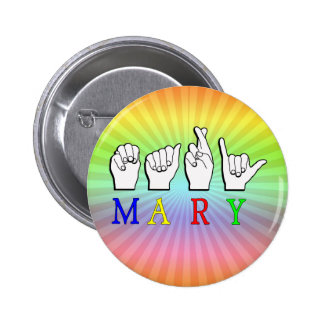 MARY ASL FINGER SPELLED PINBACK BUTTON