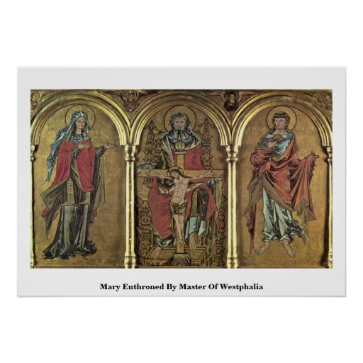 Mary Enthroned By Master Of Westphalia Posters