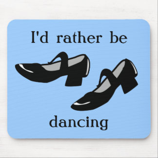 Mary Janes Dance Shoes Id Rather Be Dancing Mousepad