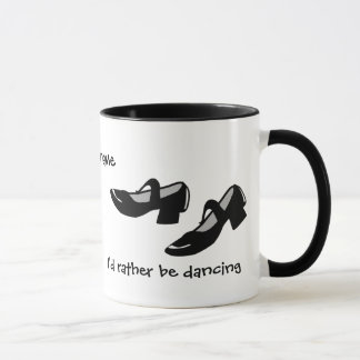 Mary Janes Dance Shoes Id Rather Be Dancing Mug