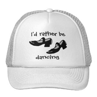 Mary Janes Dance Shoes Id Rather Be Dancing Trucker Hat
