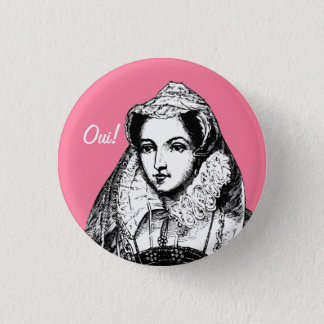 Mary Queen of Scots Yes Pinback Button