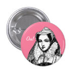Mary Queen of Scots Yes Pinback Pins