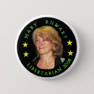 Mary Ruwart Libertarian 2008 Button