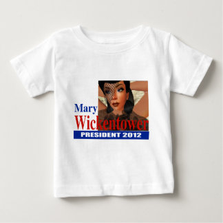 Mary Wickentower for  President 2012 Baby T-Shirt