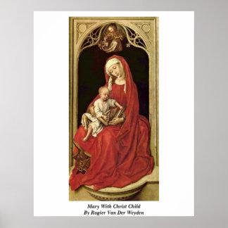 Mary With Christ Child By Rogier Van Der Weyden Print