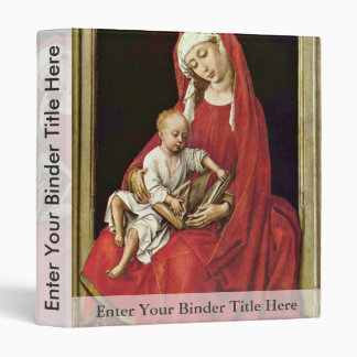 Mary With Christ Child (Madonna Duran) By Rogier 3 Ring Binder