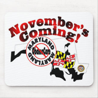 Maryland Anti ObamaCare – November's Coming! Mousepads