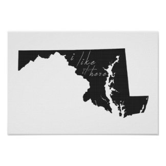 Maryland I Like It Here State Silhouette Black Poster