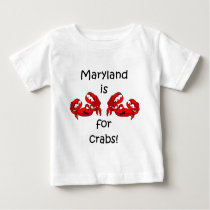 Maryland is for Crabs Baby T-Shirt