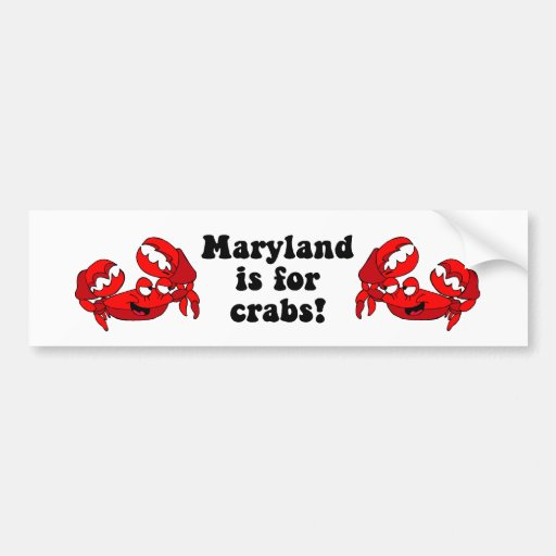 Maryland is for Crabs Car Bumper Sticker