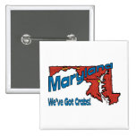 Maryland MD US Motto ~ We've Got Crabs Buttons