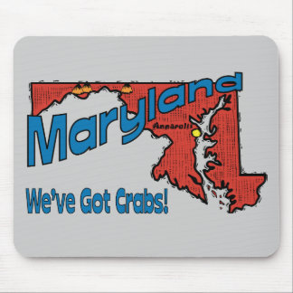 Maryland MD US Motto ~ We've Got Crabs Mouse Pad
