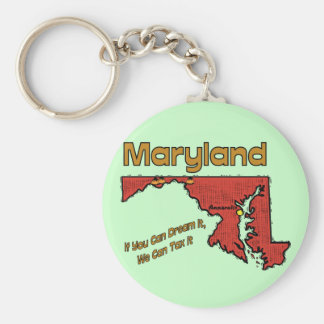 Maryland Motto  If You Can Dream It, We can Tax it Basic Round Button Keychain