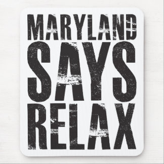 Maryland Says Relax Mouse Pad