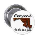 Maryland The Old State Line Shape Pinback Button