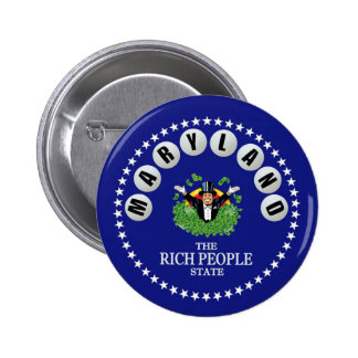 MARYLAND: The Rich People State 2 Inch Round Button
