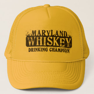 Maryland Whiskey Drinking Champion Trucker Hat