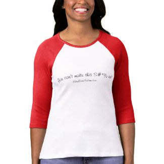 MaryRoseMedium You can't make this up! T-Shirt
