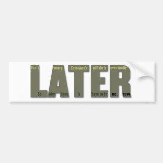 MÁS ADELANTE: El lament del procrastinator Etiqueta De Parachoque