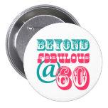Más allá del 60.o botón fabuloso del cumpleaños pins