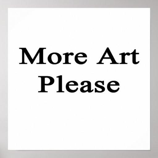 Más arte por favor posters