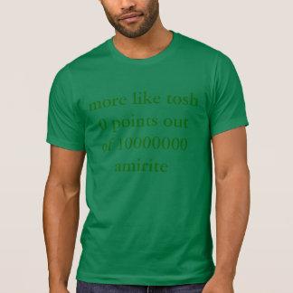 más bién tosh 0 señala del amirite 10000000 camisetas