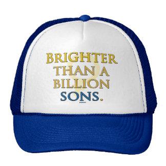 Más brillante que mil millones hijos gorra