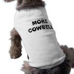 Más cencerro camiseta de perrito