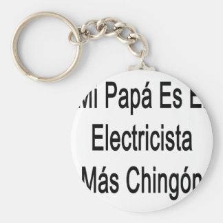 Mas Chingon del EL Electricista del Es de la papá  Llavero Redondo Tipo Pin