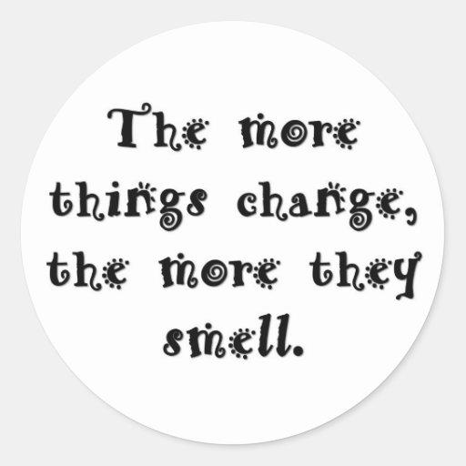 -más-cosa-cambio--más--olor pegatina redonda
