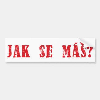 ¿Máš del SE de Jak?  ¿Saludo checo - mas del SE de Etiqueta De Parachoque