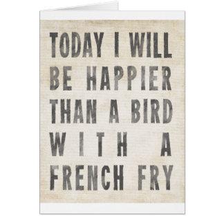 Más feliz que un pájaro con patatas fritas tarjeta de felicitación